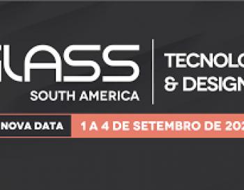 GLASS SOUTH AMERICA  -  14ª Feira Internacional de Design e Tecnologia em Vidro